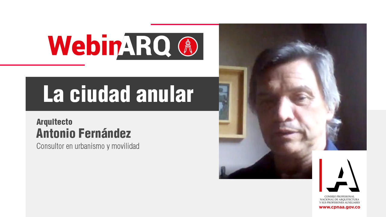 WebinARQ CPNAA: La ciudad anular