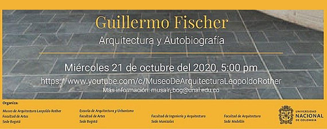 Conferencia: Arquitectura y autobiografía – Guillermo Fischer