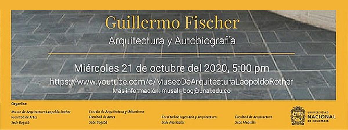 Conferencia: Arquitectura y autobiografía - Guillermo Fischer