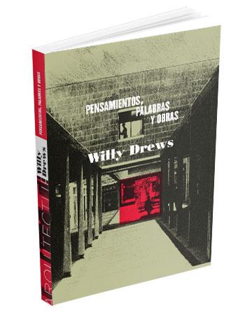 Pensamientos, palabras y obras - Arquitecto Willy Drews Arango - Publicado por el CPNAA