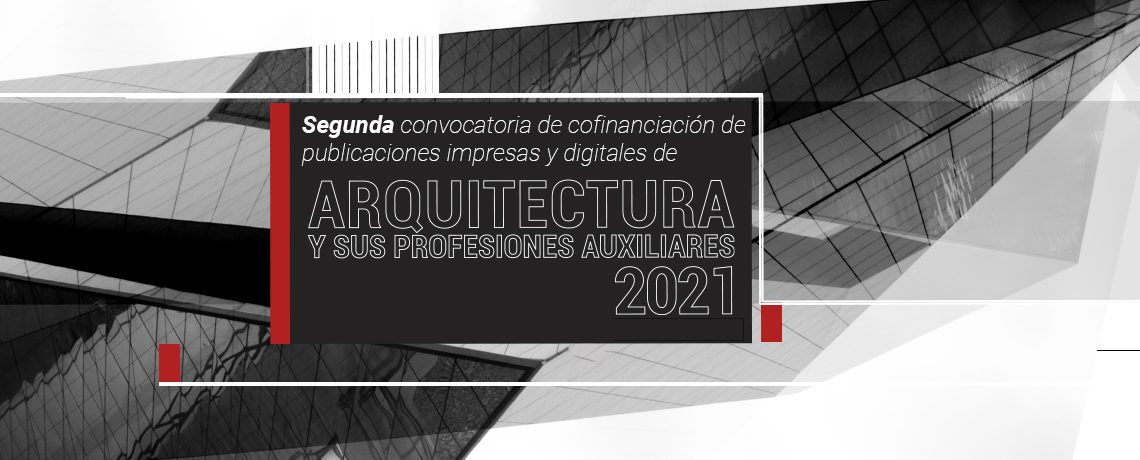 Segunda convocatoria de cofinanciación e cofinanciación de publicaciones de Arquitectura y sus Profesiones Auxiliares.
